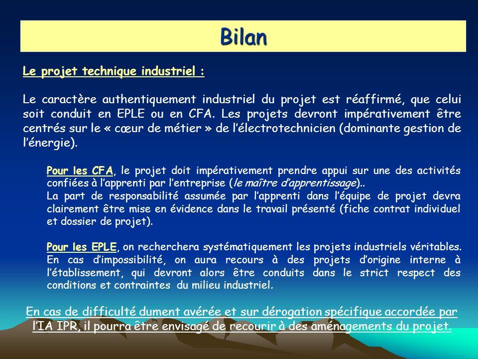 Bilan Le projet technique industriel : Le caractère authentiquement industriel du projet est réaffirmé, que celui soit conduit en EPLE ou en CFA. Les