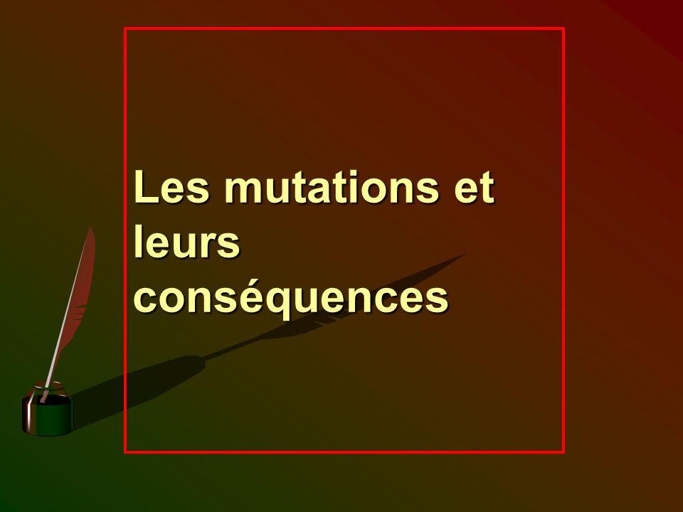 Les mutations et leurs conséquences