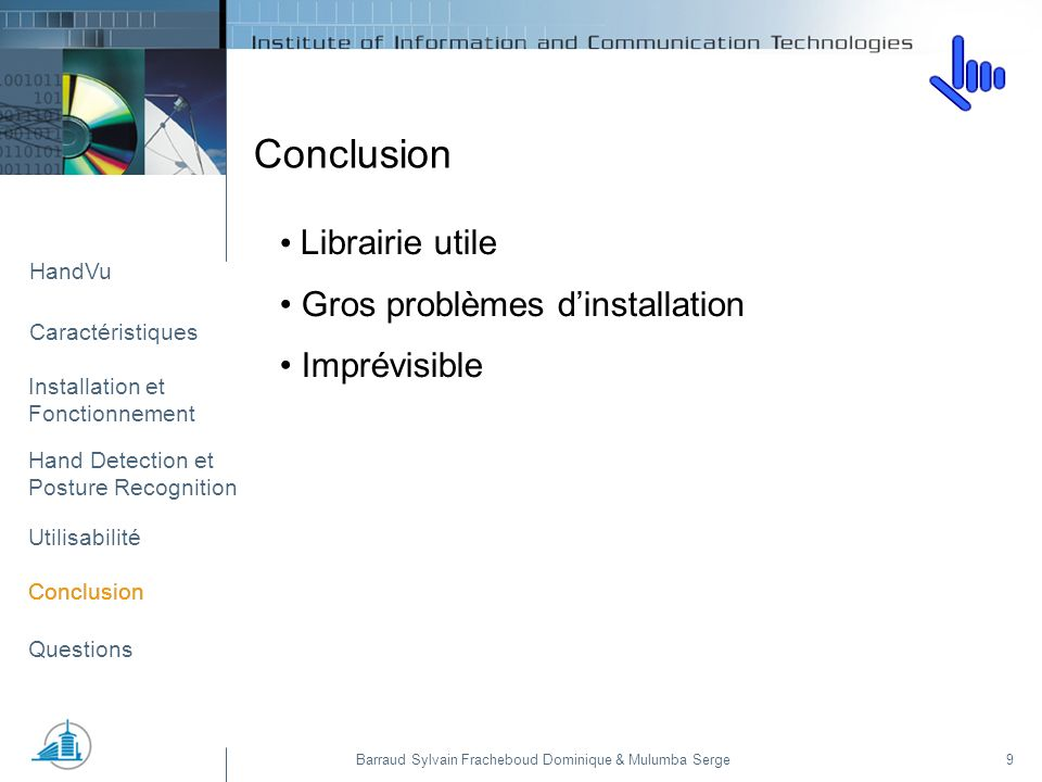 Installation et Fonctionnement HandVu Caractéristiques Hand Detection et Posture Recognition Utilisabilité Conclusion Questions Barraud Sylvain Frache