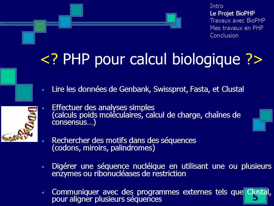 6 Trouvaille Mirror / Palindrome dans un ordre Fragments de trouvaille de sommaire denzymes de restriction Mes applications Intro Le Projet BioPHP Travaux avec BioPHP Mes travaux en PHP Conclusion