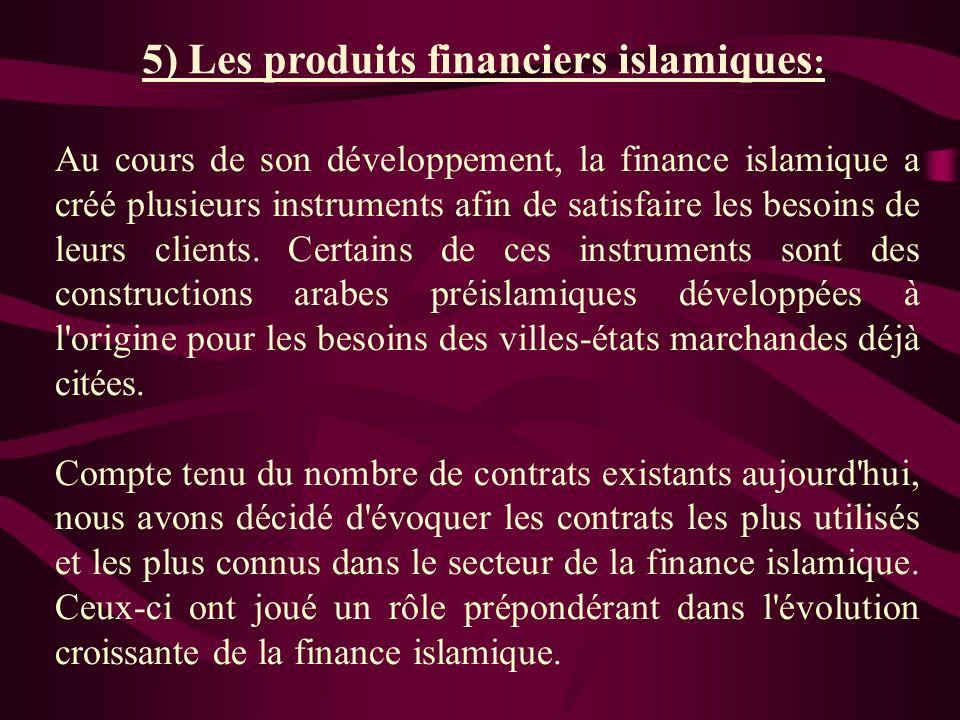 4) La Sharia Board: La plupart des institutions financières islamiques et des banques conventionnelles offrant des produits Islamiques disposent d'un