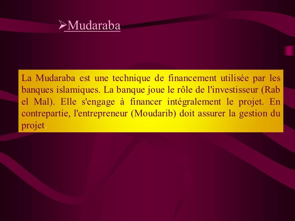 - les instruments dits « participatifs » qui comportent la Murabaha, la Mudaraba et la Musharaka - les instruments dits « de financement » qui regroup