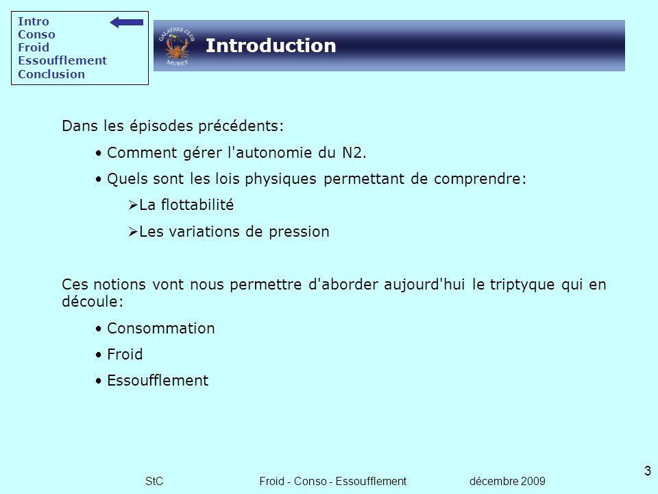 StC Froid - Conso - Essoufflement décembre 2009 2 Sommaire Introduction Consommation et autonomie Froid et ses conséquences Essoufflement et maitrise