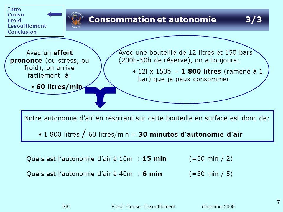 StC Froid - Conso - Essoufflement décembre 2009 6 Quels est lautonomie dair à 10m ? Quels est lautonomie dair à 40m ? Consommation et autonomie 2/3 No