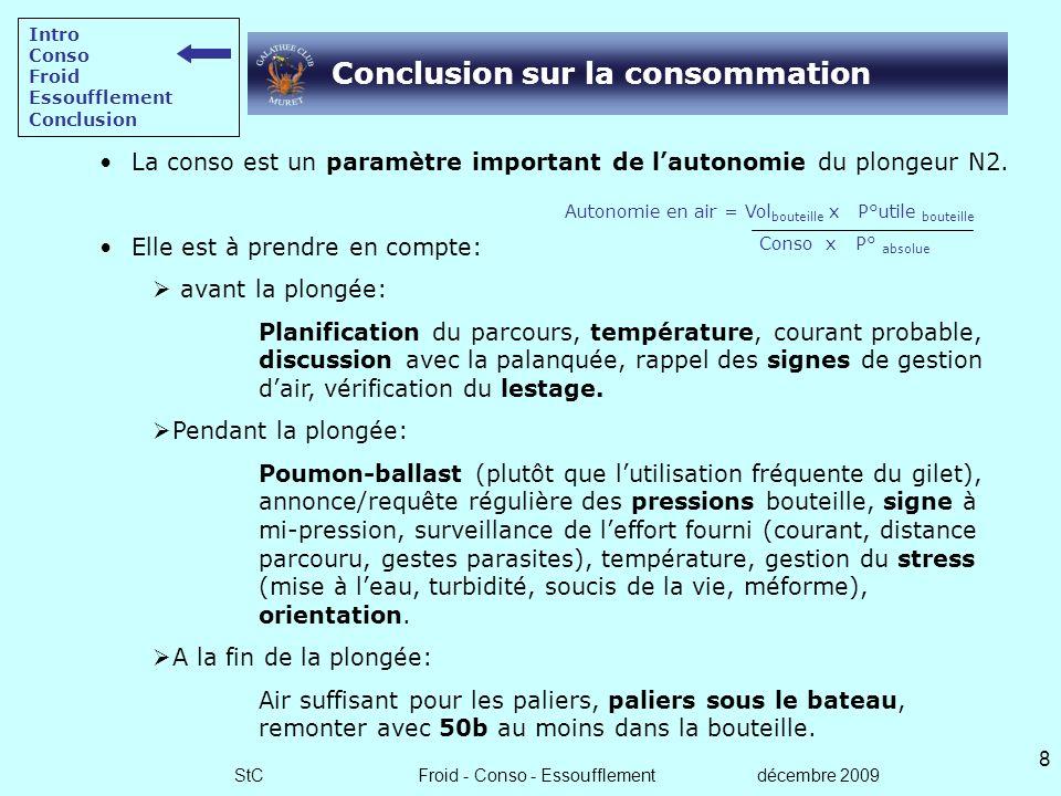 StC Froid - Conso - Essoufflement décembre 2009 7 Quels est lautonomie dair à 10m ? Quels est lautonomie dair à 40m ? Consommation et autonomie 3/3 No