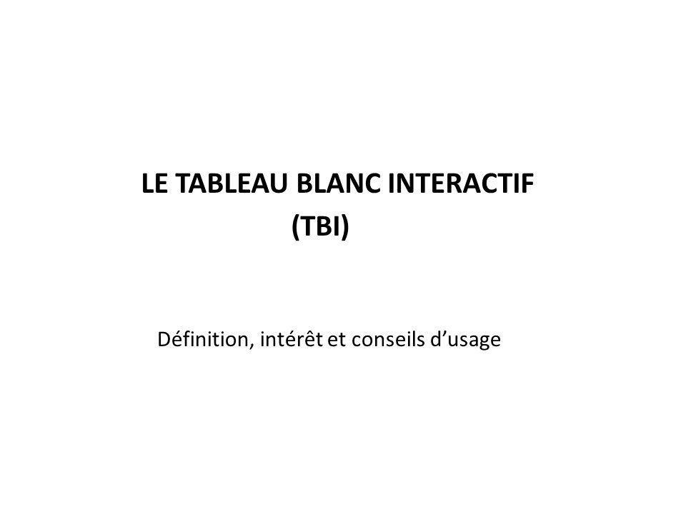 LE TABLEAU BLANC INTERACTIF (TBI) Définition, intérêt et conseils dusage