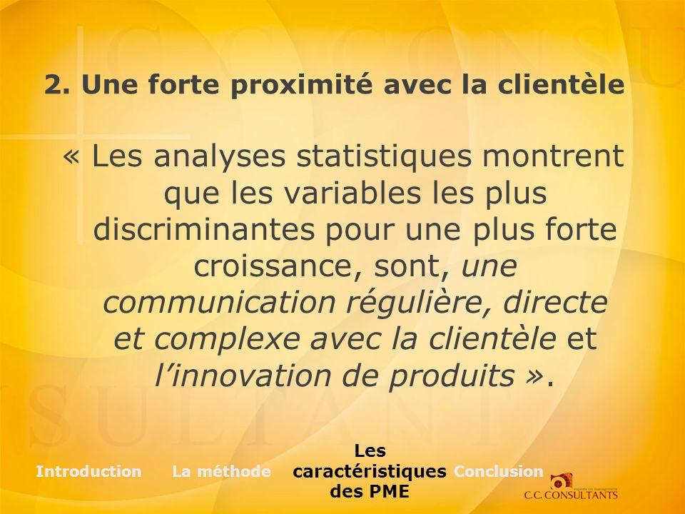 « Les analyses statistiques montrent que les variables les plus discriminantes pour une plus forte croissance, sont, une communication régulière, directe et complexe avec la clientèle et linnovation de produits ».