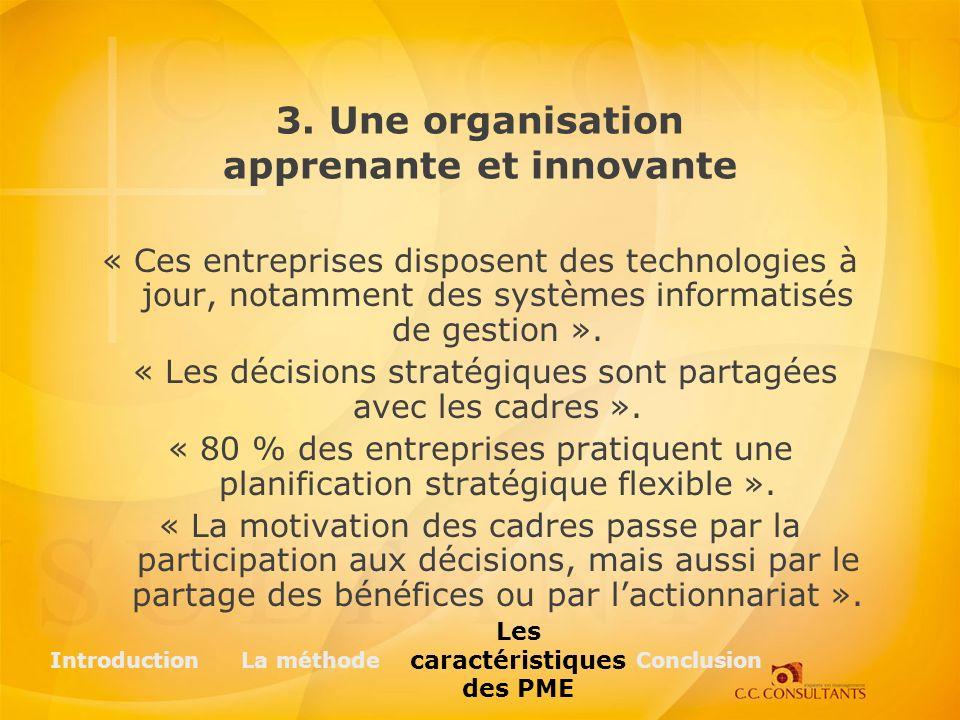« Ces entreprises disposent des technologies à jour, notamment des systèmes informatisés de gestion ».