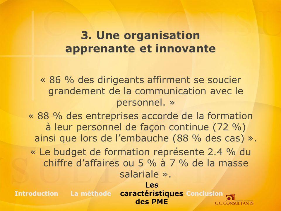 « 86 % des dirigeants affirment se soucier grandement de la communication avec le personnel. » « 88 % des entreprises accorde de la formation à leur p