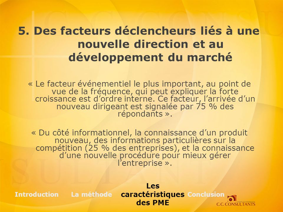 5. Des facteurs déclencheurs liés à une nouvelle direction et au développement du marché « Le facteur événementiel le plus important, au point de vue