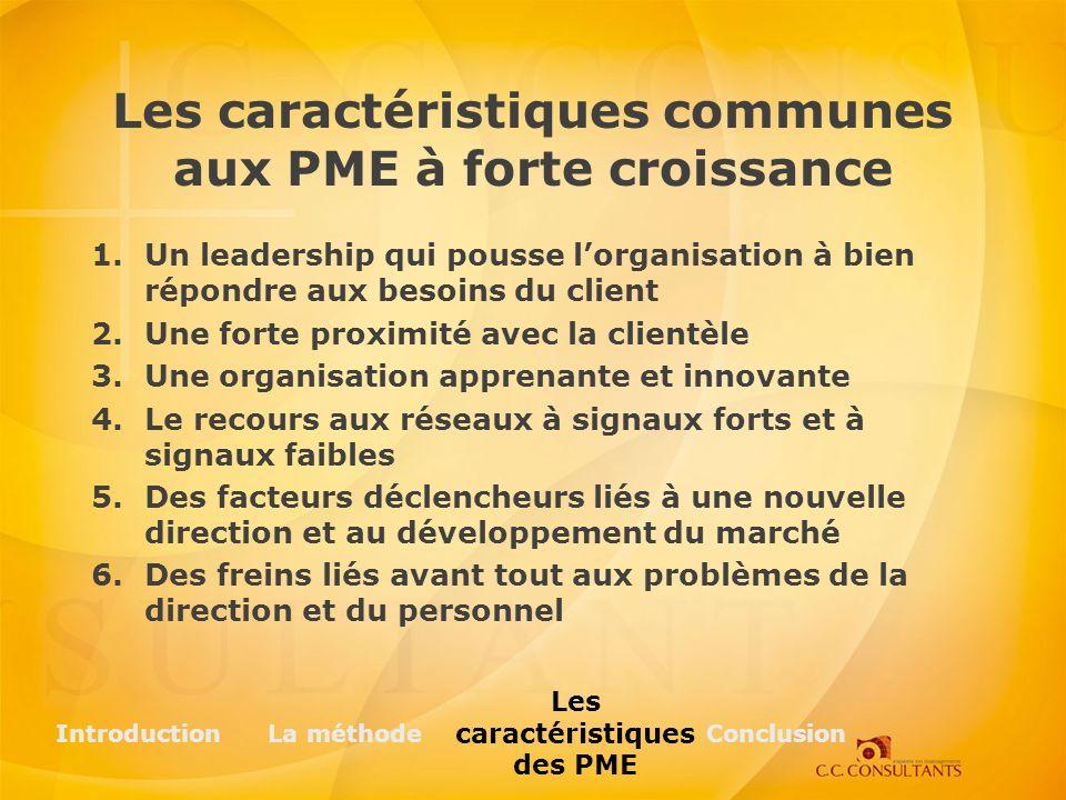 Les caractéristiques communes aux PME à forte croissance 1.Un leadership qui pousse lorganisation à bien répondre aux besoins du client 2.Une forte pr