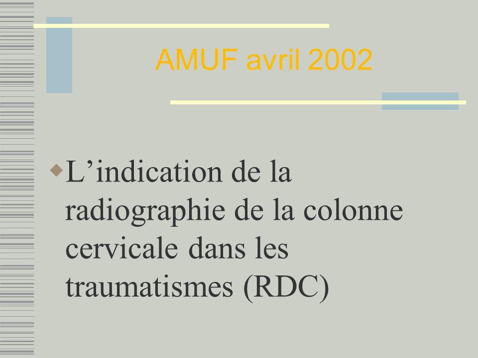 AMUF avril 2002 Lindication de la radiographie de la colonne cervicale dans les traumatismes (RDC)