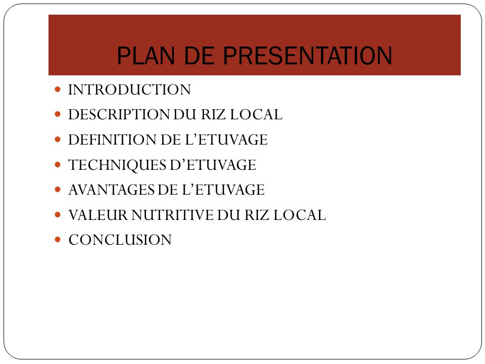 PLAN DE PRESENTATION INTRODUCTION DESCRIPTION DU RIZ LOCAL DEFINITION DE LETUVAGE TECHNIQUES DETUVAGE AVANTAGES DE LETUVAGE VALEUR NUTRITIVE DU RIZ LO