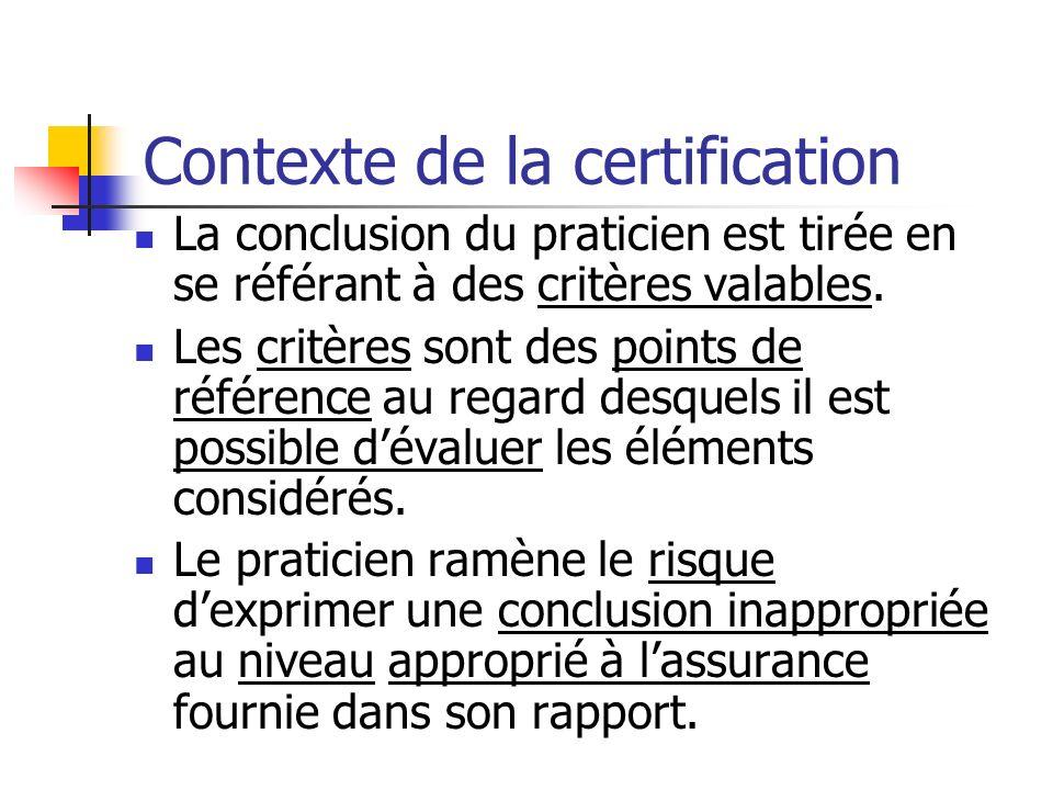 Contexte de la certification La conclusion du praticien est tirée en se référant à des critères valables. Les critères sont des points de référence au