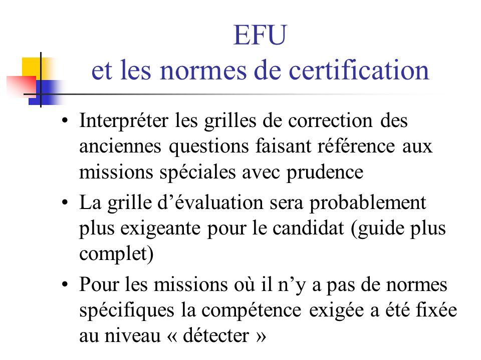 EFU et les normes de certification Interpréter les grilles de correction des anciennes questions faisant référence aux missions spéciales avec prudenc