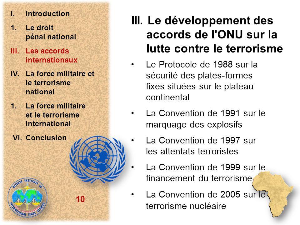 10 III. Le développement des accords de l'ONU sur la lutte contre le terrorisme Le Protocole de 1988 sur la sécurité des plates-formes fixes situées s