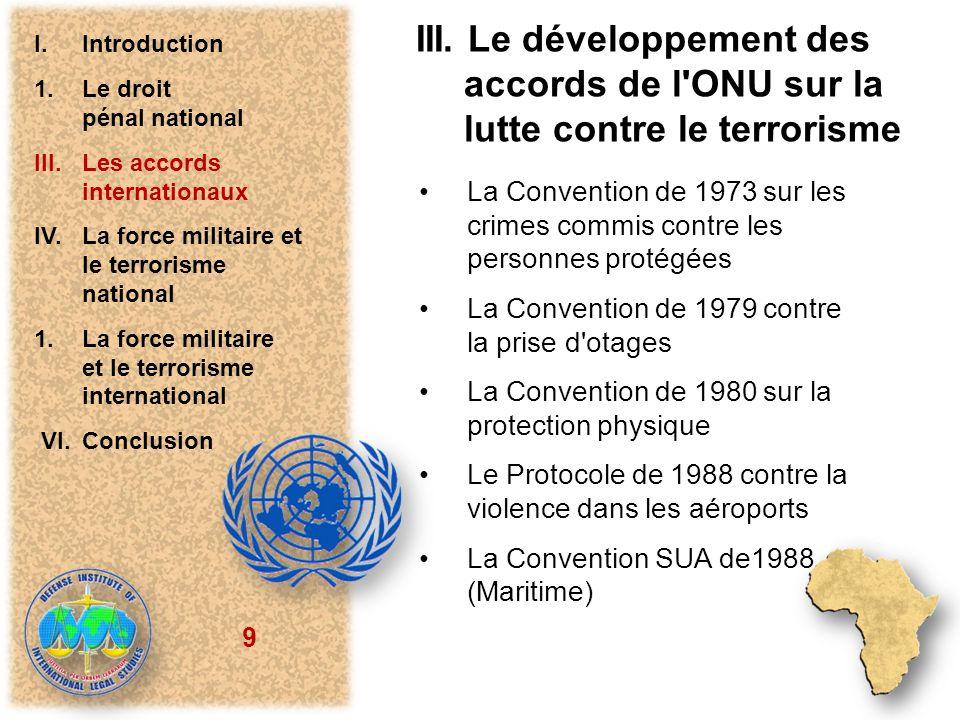 9 III. Le développement des accords de l'ONU sur la lutte contre le terrorisme La Convention de 1973 sur les crimes commis contre les personnes protég