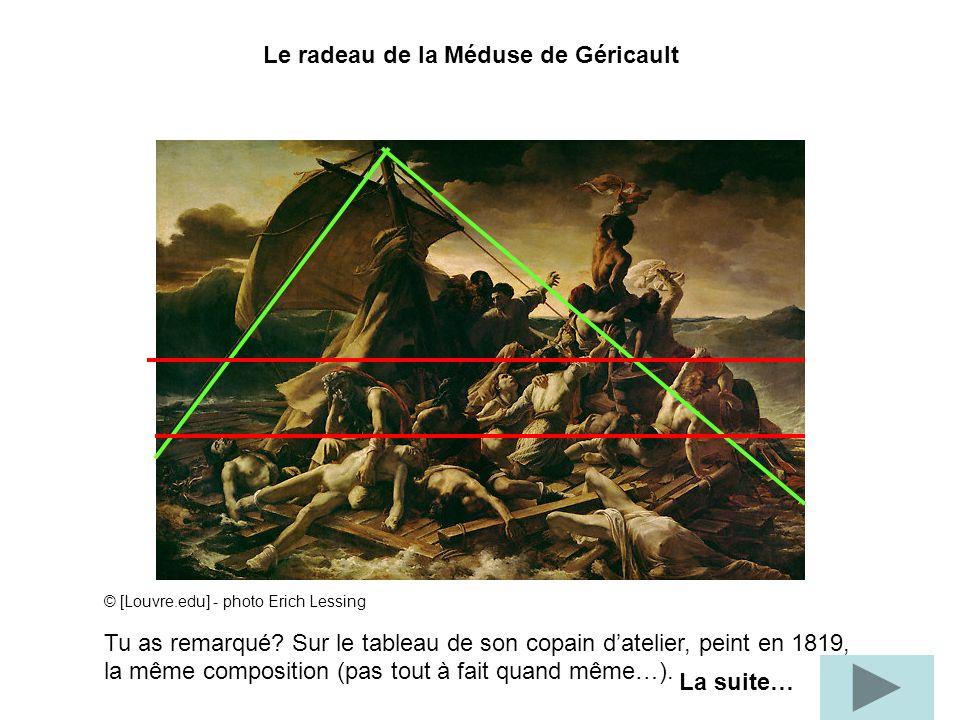 Le radeau de la Méduse de Géricault © [Louvre.edu] - photo Erich Lessing Tu as remarqué? Sur le tableau de son copain datelier, peint en 1819, la même