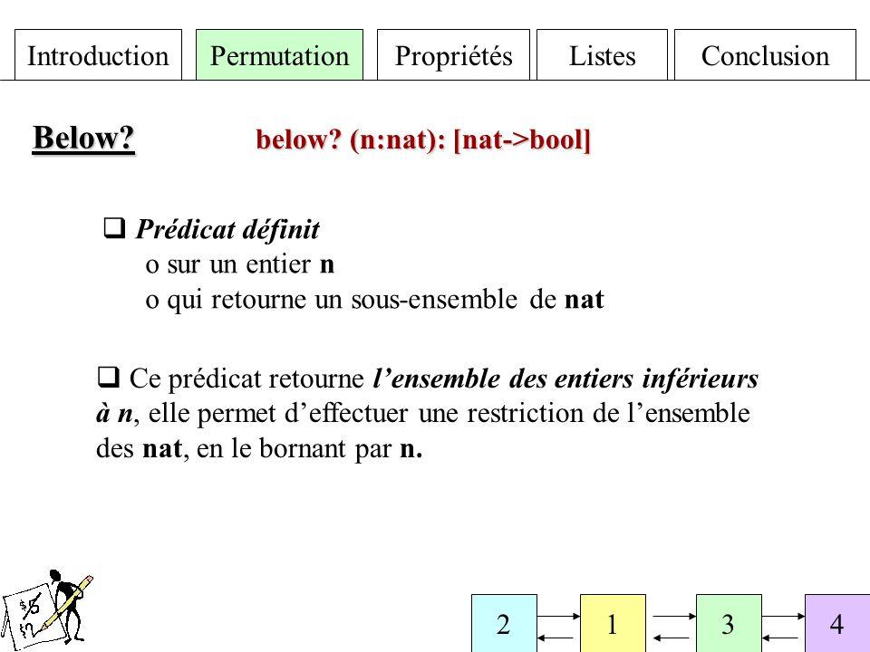 IntroductionPermutationPropriétésListesConclusion 2134 Below.