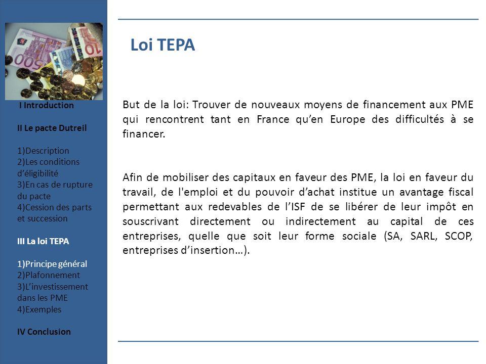 Loi TEPA But de la loi: Trouver de nouveaux moyens de financement aux PME qui rencontrent tant en France quen Europe des difficultés à se financer. Af