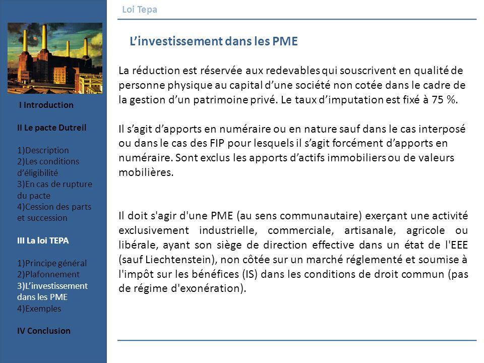 Linvestissement dans les PME Loi Tepa La réduction est réservée aux redevables qui souscrivent en qualité de personne physique au capital dune société