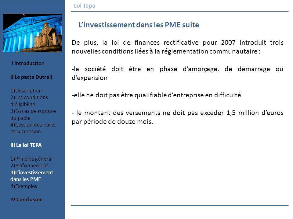 Linvestissement dans les PME suite Loi Tepa De plus, la loi de finances rectificative pour 2007 introduit trois nouvelles conditions liées à la réglem