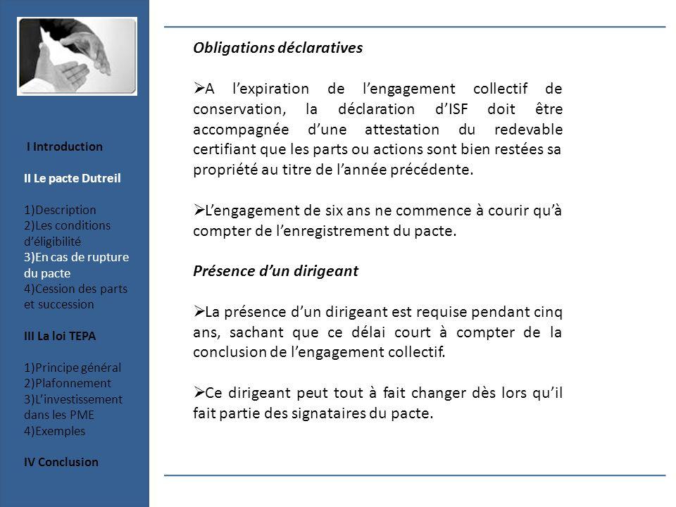 Obligations déclaratives A lexpiration de lengagement collectif de conservation, la déclaration dISF doit être accompagnée dune attestation du redevab