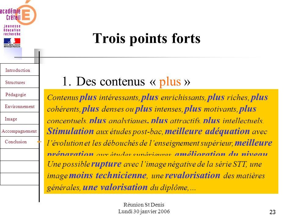 23 Introduction Structures Pédagogie Environnement Image Accompagnement Conclusion Réunion St Denis Lundi 30 janvier 2006 Trois points forts 2.