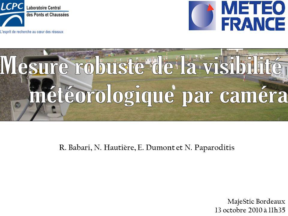 R. Babari, N. Hautière, E. Dumont et N. Paparoditis MajeStic Bordeaux 13 octobre 2010 à 11h35