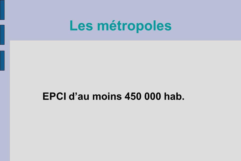 Les métropoles EPCI dau moins 450 000 hab.