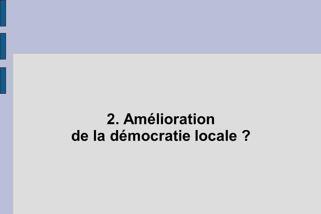 2. Amélioration de la démocratie locale ?