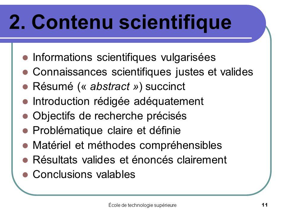 École de technologie supérieure 11 2. Contenu scientifique Informations scientifiques vulgarisées Connaissances scientifiques justes et valides Résumé
