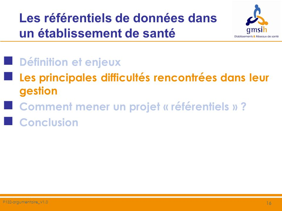 P132-argumentaire_V1.0 16 Les référentiels de données dans un établissement de santé Définition et enjeux Les principales difficultés rencontrées dans