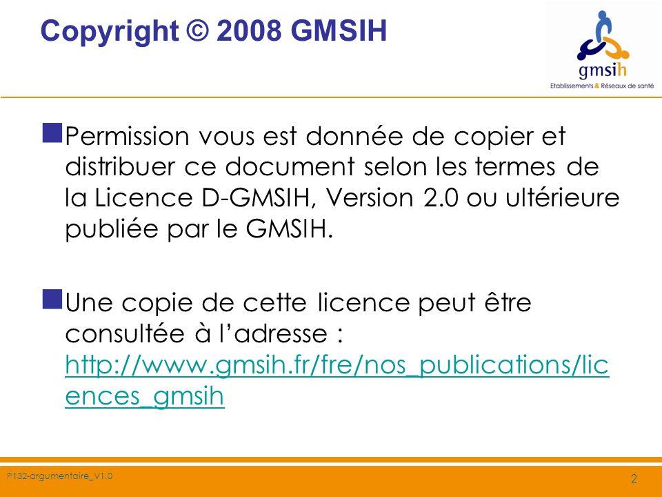 Copyright © 2008 GMSIH Permission vous est donnée de copier et distribuer ce document selon les termes de la Licence D-GMSIH, Version 2.0 ou ultérieur