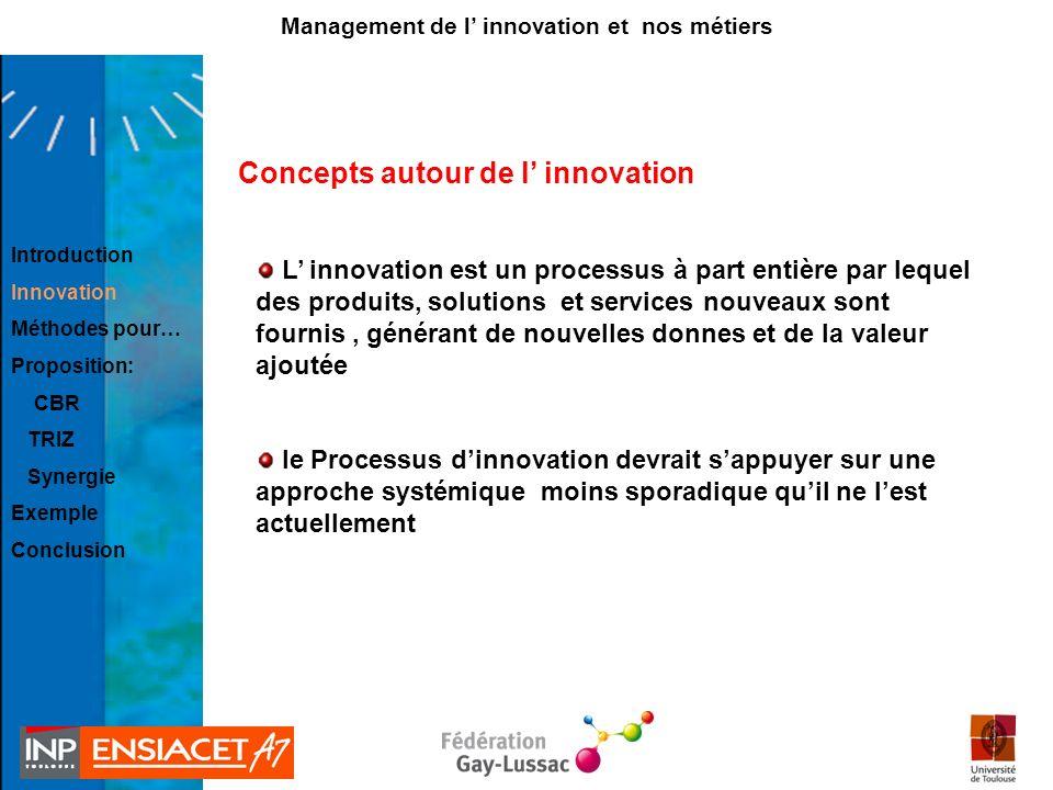 L innovation est un processus à part entière par lequel des produits, solutions et services nouveaux sont fournis, générant de nouvelles donnes et de