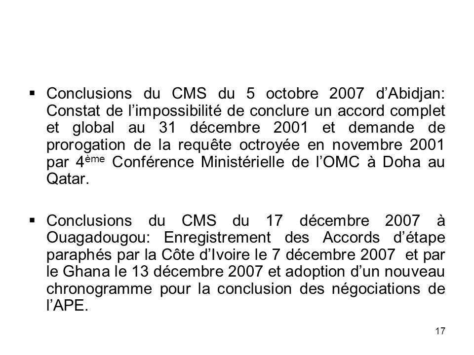 17 Conclusions du CMS du 5 octobre 2007 dAbidjan: Constat de limpossibilité de conclure un accord complet et global au 31 décembre 2001 et demande de