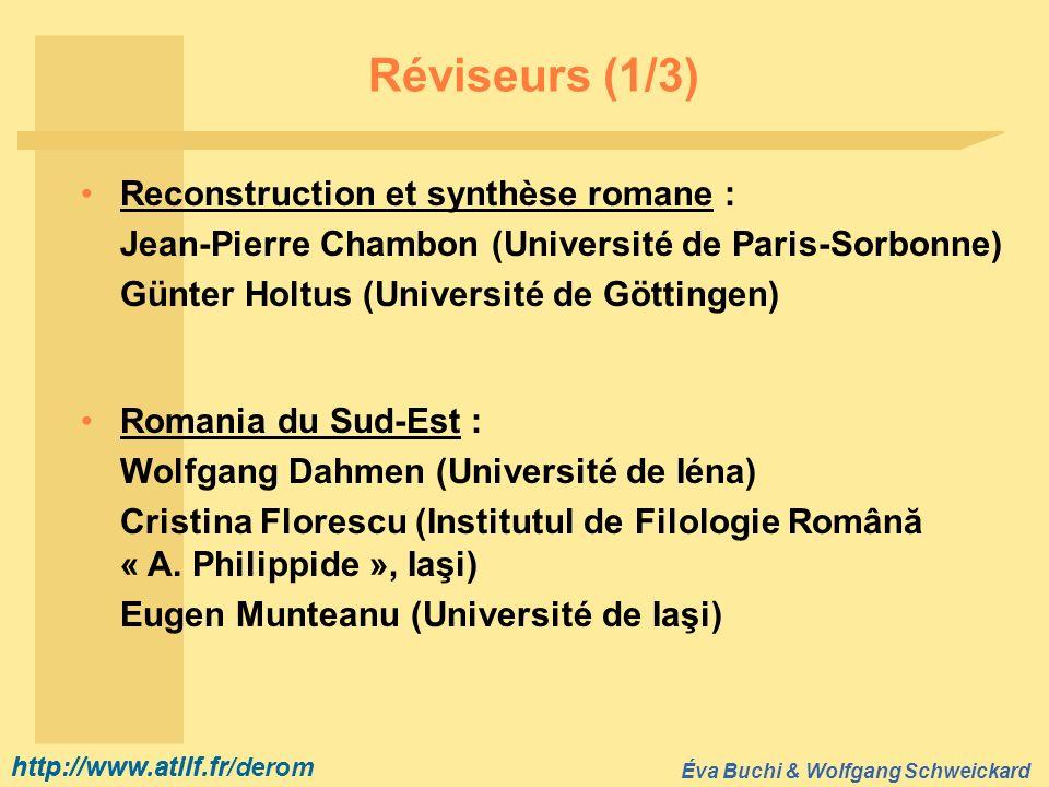http://www.atilf.fr Éva Buchi & Wolfgang Schweickard http://www.atilf.fr/derom Réviseurs (1/3) Reconstruction et synthèse romane : Jean-Pierre Chambon