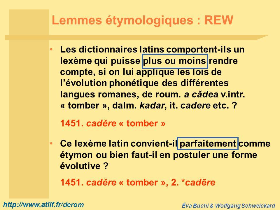 http://www.atilf.fr Éva Buchi & Wolfgang Schweickard http://www.atilf.fr/derom Lemmes étymologiques : REW Les dictionnaires latins comportent-ils un l