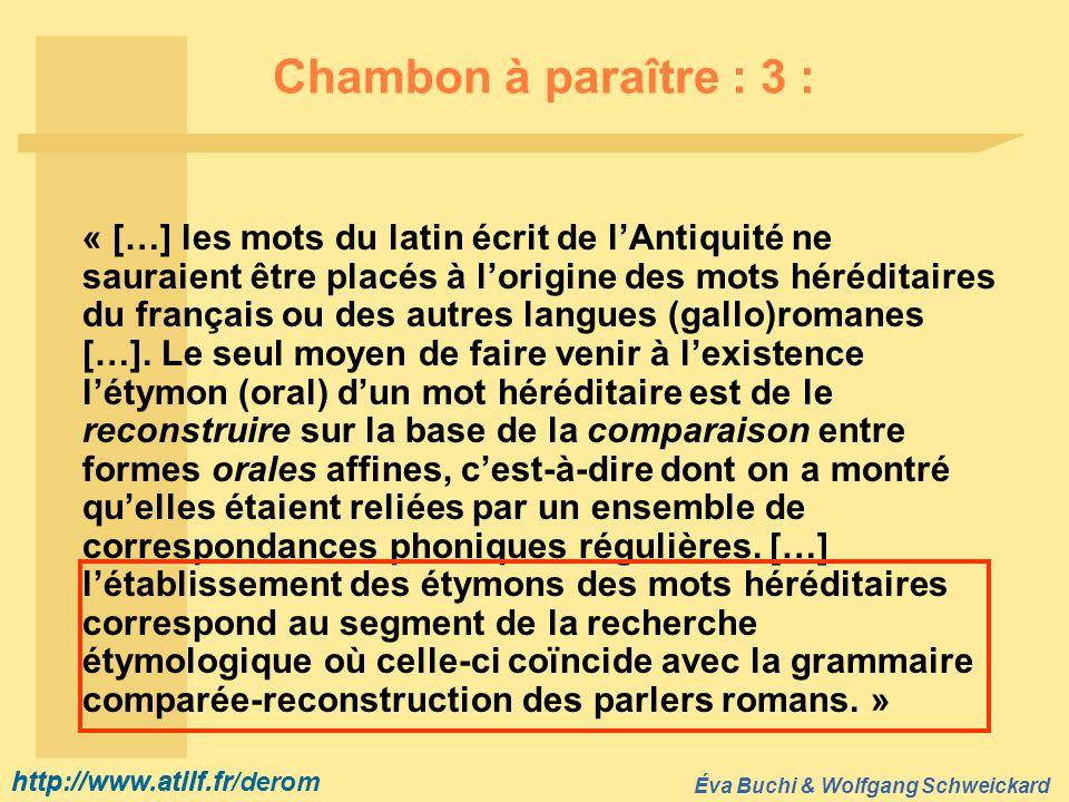 http://www.atilf.fr Éva Buchi & Wolfgang Schweickard http://www.atilf.fr/derom Chambon à paraître : 3 : « […] les mots du latin écrit de lAntiquité ne