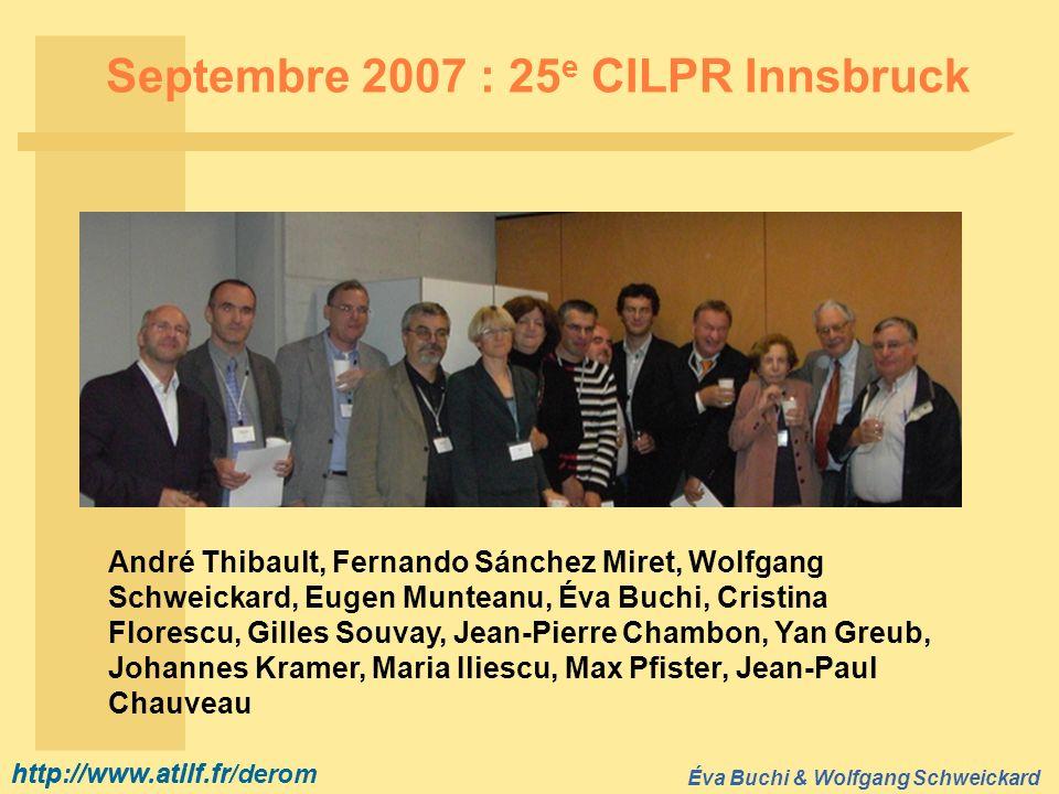 http://www.atilf.fr Éva Buchi & Wolfgang Schweickard http://www.atilf.fr/derom Septembre 2007 : 25 e CILPR Innsbruck André Thibault, Fernando Sánchez
