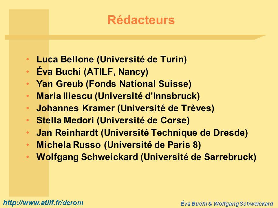 http://www.atilf.fr Éva Buchi & Wolfgang Schweickard http://www.atilf.fr/derom Réviseurs (1/3) Reconstruction et synthèse romane : Jean-Pierre Chambon (Université de Paris-Sorbonne) Günter Holtus (Université de Göttingen) Romania du Sud-Est : Wolfgang Dahmen (Université de Iéna) Cristina Florescu (Institutul de Filologie Română « A.
