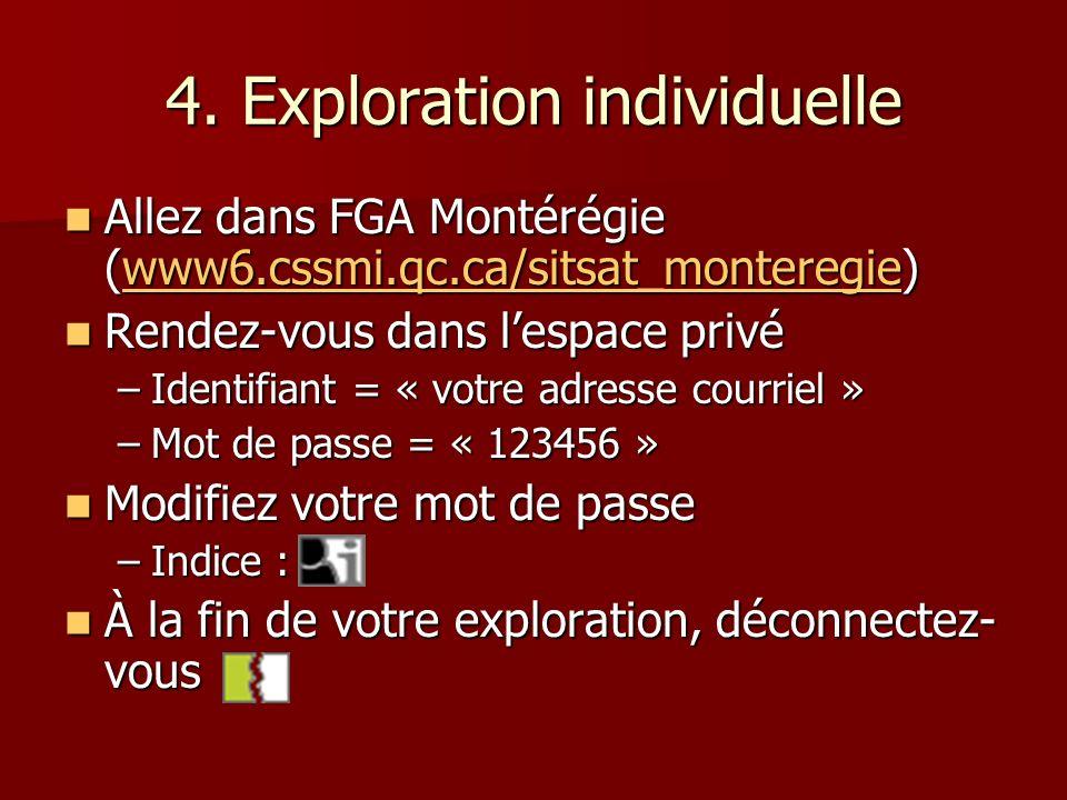 4. Exploration individuelle Allez dans FGA Montérégie (www6.cssmi.qc.ca/sitsat_monteregie) Allez dans FGA Montérégie (www6.cssmi.qc.ca/sitsat_montereg