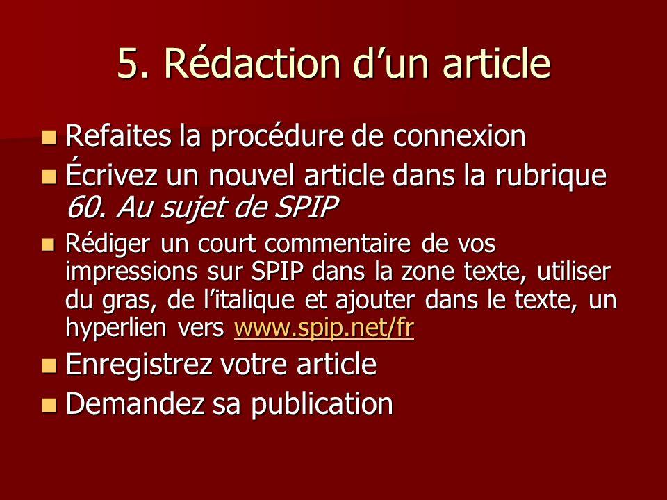 5. Rédaction dun article Refaites la procédure de connexion Refaites la procédure de connexion Écrivez un nouvel article dans la rubrique 60. Au sujet