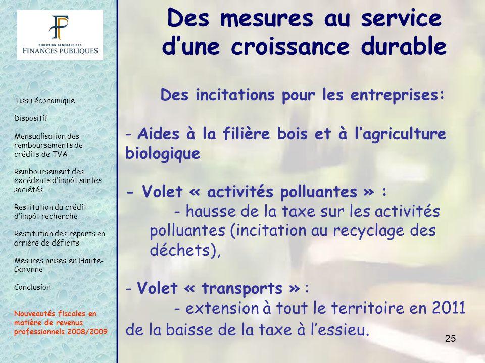 25 Des incitations pour les entreprises: - Aides à la filière bois et à lagriculture biologique - Volet « activités polluantes » : - hausse de la taxe