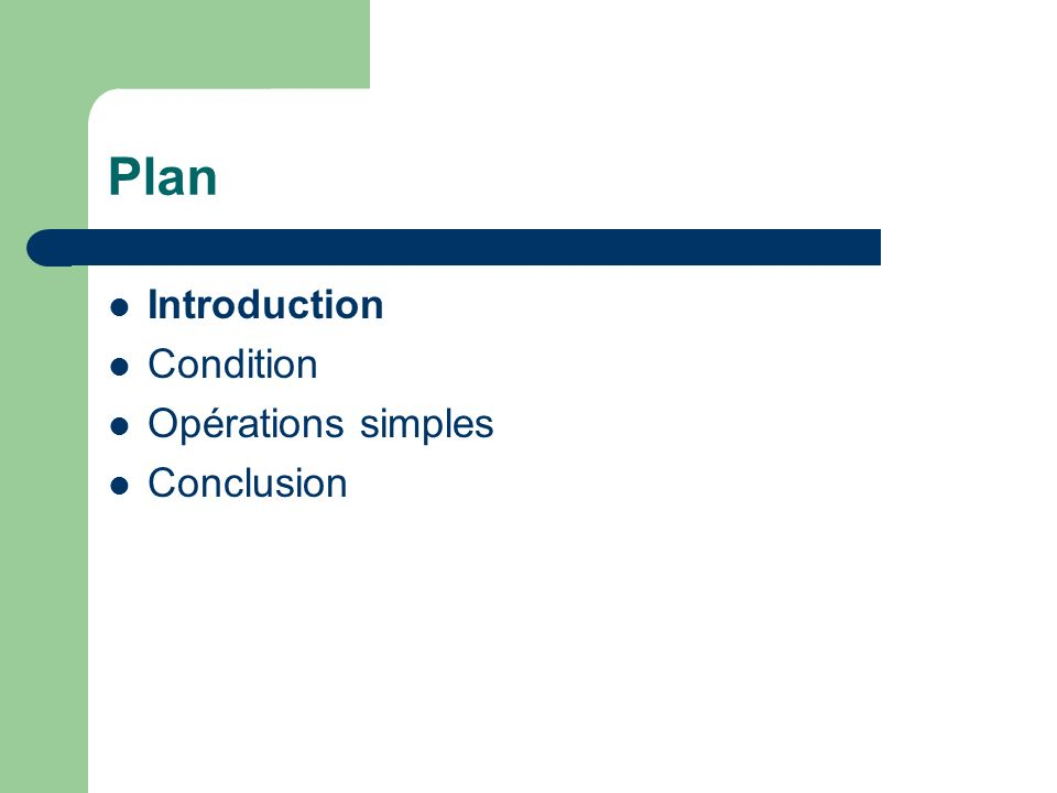 Plan Introduction Condition Opérations simples Conclusion