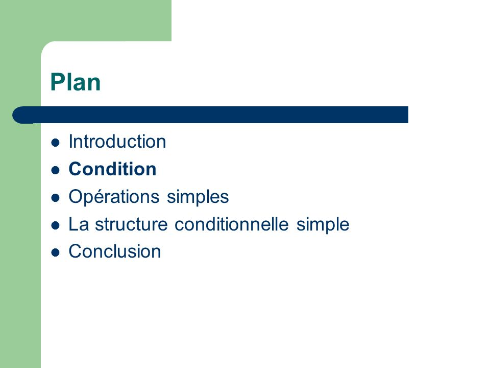 Plan Introduction Condition Opérations simples La structure conditionnelle simple Conclusion