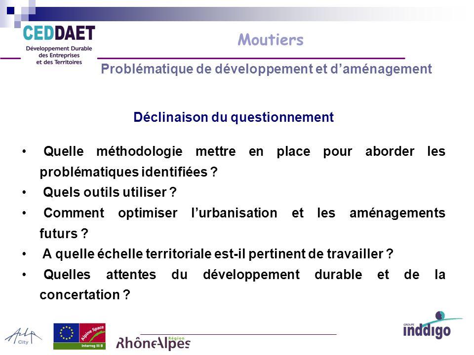 Moutiers Problématique de développement et daménagement Déclinaison du questionnement Quelle méthodologie mettre en place pour aborder les problématiques identifiées .