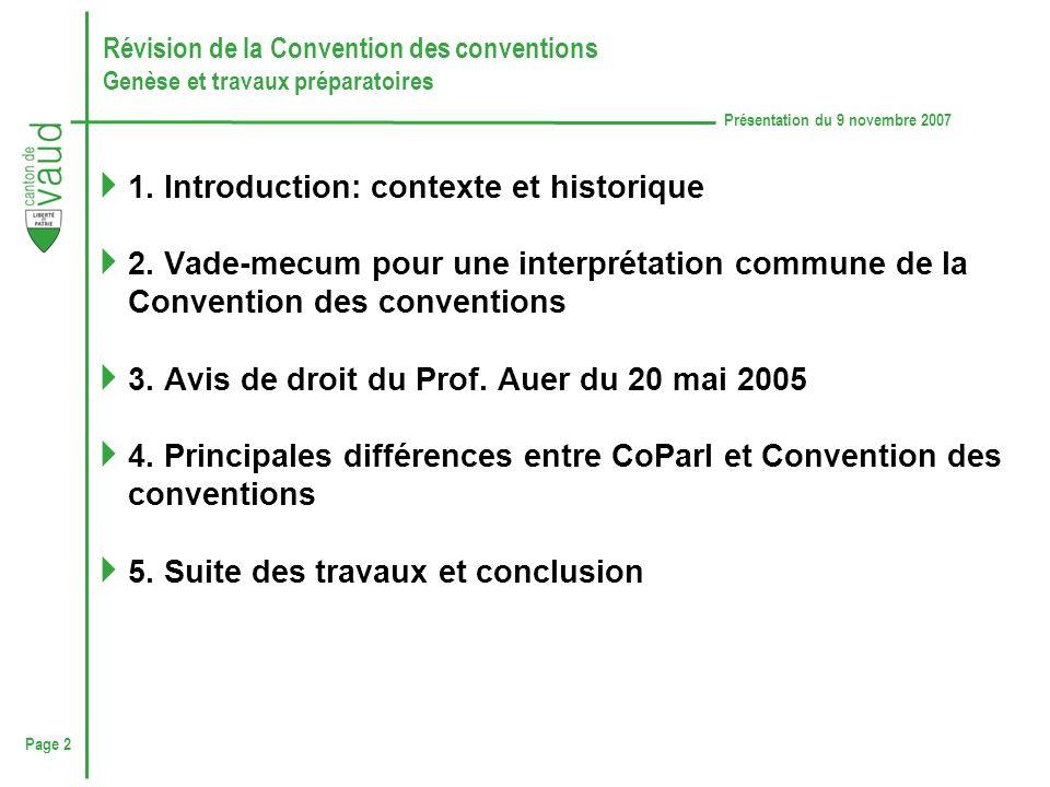 Page 2 Présentation du 9 novembre 2007 Révision de la Convention des conventions Genèse et travaux préparatoires 1.