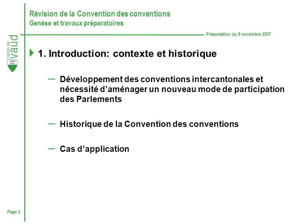 Page 3 Présentation du 9 novembre 2007 Révision de la Convention des conventions Genèse et travaux préparatoires 1.