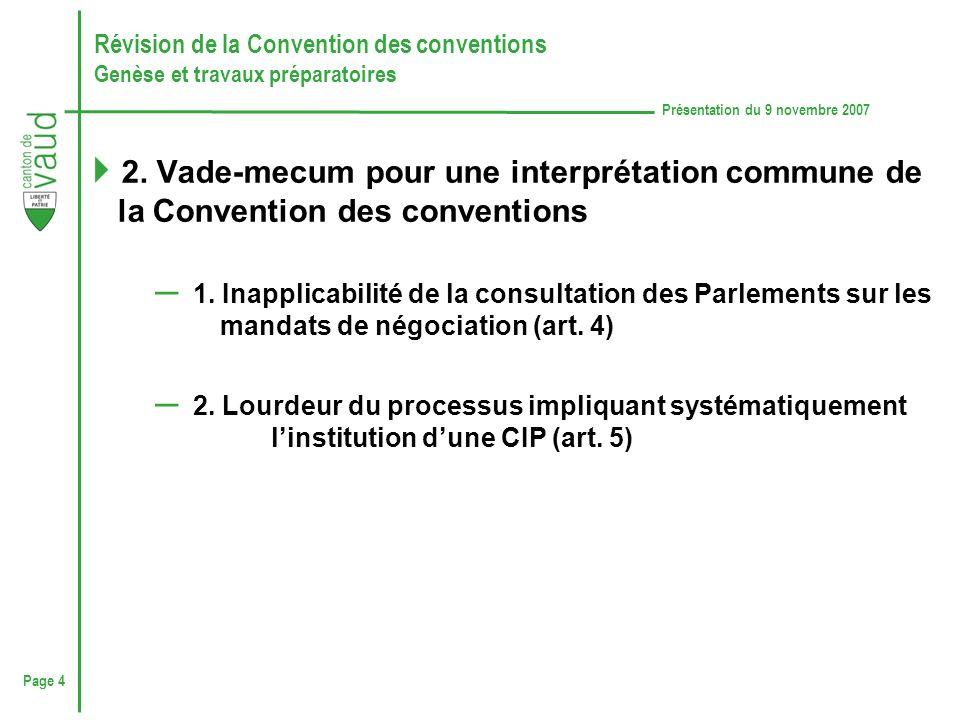 Page 4 Présentation du 9 novembre 2007 Révision de la Convention des conventions Genèse et travaux préparatoires 2.